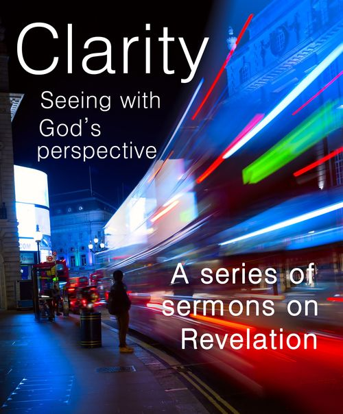 Clarity a series on Revelation