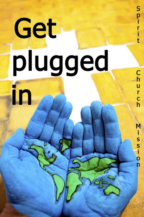 Get plugged in - Spirit Church Mission
